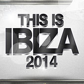 This Is Ibiza 2014 by Various Artists