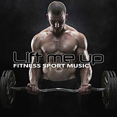 Lift Me Up - Fitness Sport Music by Various Artists