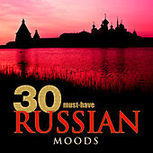 30 Must-Have Russian Moods by Various Artists