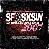 SF X SXSW San Francisco Comes To Austin 2007 by Various Artists