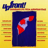 Upfront! Canadians Live From Mountain Stage de Various Artists
