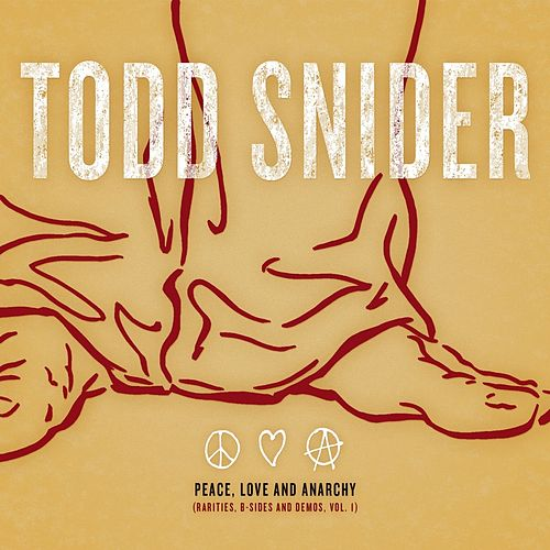 Peace, Love and Anarchy by Todd Snider