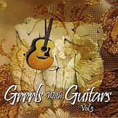 Grrrls With Guitars Vol. 3 by Various Artists