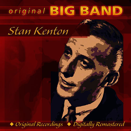 Original Big Band Collection: Stan Kenton by Stan Kenton