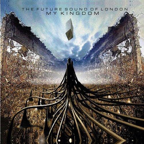 My Kingdom by Future Sound of London