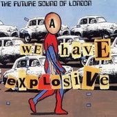 We Have Explosive de Future Sound of London