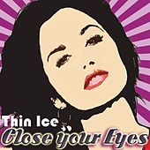 Close Your Eyes von ThinIce
