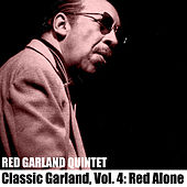 Classic Garland, Vol. 4: Red Alone de Red Garland