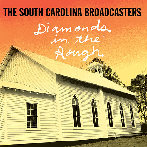 Diamonds In The Rough by The South Carolina Broadcasters