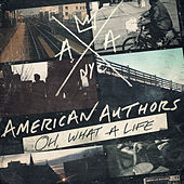 Oh, What A Life de American Authors