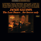 The Last Dance...For Lovers Only by Jackie Gleason