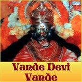 Vande Devi Vande by Various Artists