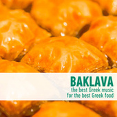 Baklava - The Best Greek Music for the Best Greek Food by Various Artists