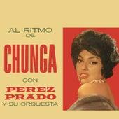 Al Ritmo de Chunga by Perez Prado