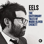 The Cautionary Tales of Mark Oliver Everett (Deluxe Version) by Eels