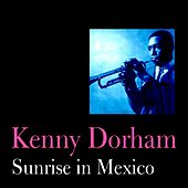Sunrise in Mexico by Kenny Dorham