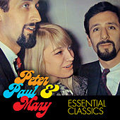 Essential Classics de Peter, Paul and Mary