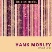 Speak Low von Hank Mobley