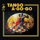 Tango A-Go-Go by Various Artists