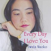 Every Day I Love You by Iwata Naoko
