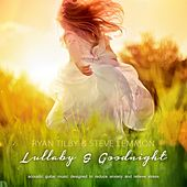 Lullaby & Goodnight by Ryan Tilby