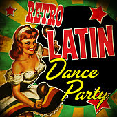Retro Latin Dance Party de Various Artists