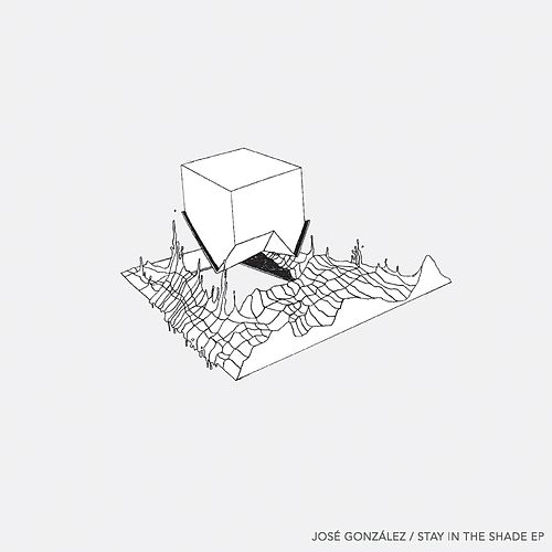 Stay In The Shade EP by José González