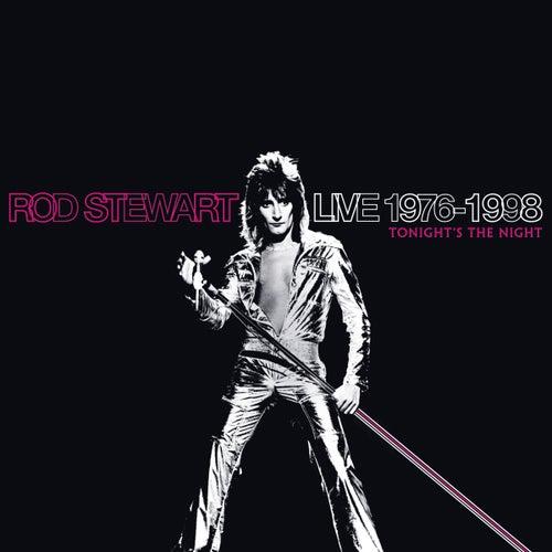 Live 1976-1998: Tonight's The Night by Rod Stewart