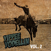 Yippee Yodellin, Vol. 2 by Various Artists