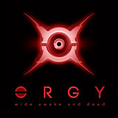 Wide Awake and Dead by Orgy