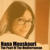 The Pearl Of The Mediterranean von Nana Mouskouri