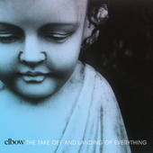 The Take Off And Landing Of Everything de elbow