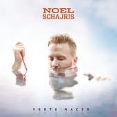 Verte Nacer by Noel Schajris