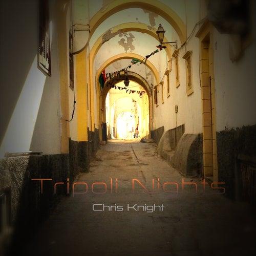 Tripoli Nights - Single by Chris Knight