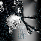 Have Faith by Wu Wei