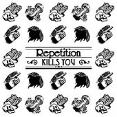 Repetition Kills You by The Black Ghosts