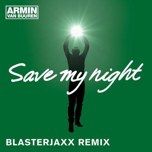 Save My Night (Blasterjaxx Remix) by Armin Van Buuren