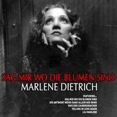 Marlene Dietrich: Sag Mir Wo Die Blumen Sind by Marlene Dietrich