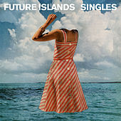 Singles von Future Islands