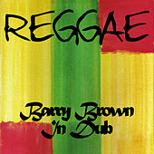 Reggae Barry Brown in Dub by Barry Brown