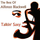Talkin' saxy - The Best of Alfonzo Blackwell by Alfonzo Blackwell