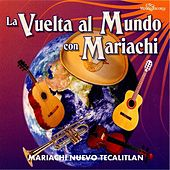 La Vuelta al Mundo Con Mariachi de Mariachi Nuevo Tecalitlan