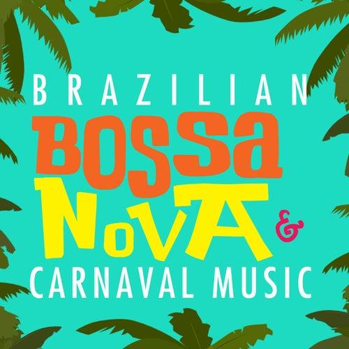 Brazilian Bossa Nova & Carnaval Music by Various Artists