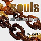 Put Chains On Me von Souls