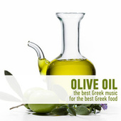 Olive Oil - The Best Greek Music for the Best Greek Food by Various Artists