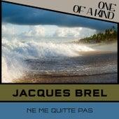 Ne me quitte pas von Jacques Brel