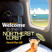Welcome To The NORTHEAST COAST - Forró For All de Various Artists