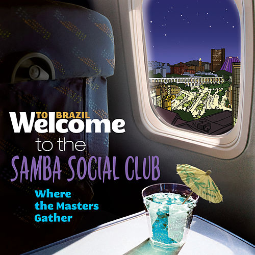 Welcome To The SAMBA SOCIAL CLUB - Where The Masters Gather von Various Artists
