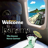 Welcome To IPANEMA - The Bossa Nova Corner von Various Artists