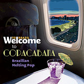 Welcome To COPACABANA - The Brazilian Melting Pop de Various Artists